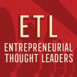 ETL Entrepreneurial Thought Leaders Podcast