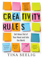 Creativity Rules: Get Ideas Out of Your Head and Into the World