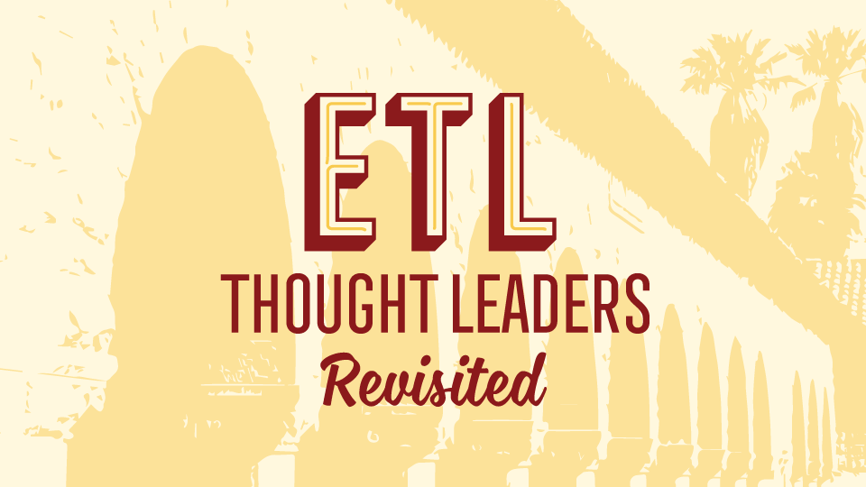 ETL | Thought Leaders Revisited